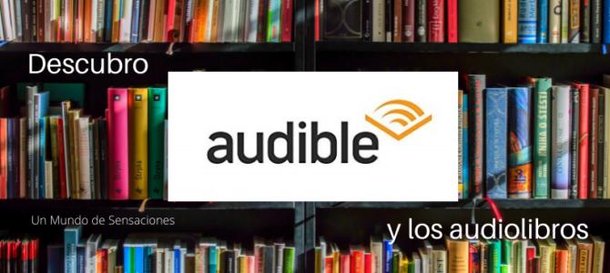 Descubro Audible y los audiolibros